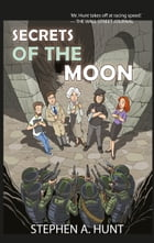 Secrets of the Moon by Stephen Hunt