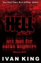 Hell: A Place Without Hope - Christian Fiction by Ivan King