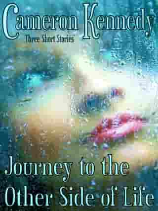 Journey to the Other Side of Life by Cameron Kennedy