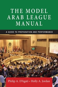 The Model Arab League manual: A Guide to Preparation and Performance