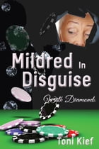 Mildred In Disguise: With Diamonds by Toni Kief