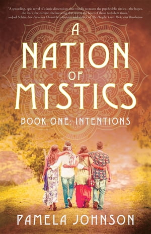 A Nation of Mystics/ Book One: Intentions by Pamela Johnson