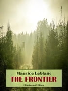 The Frontier by Maurice Leblanc