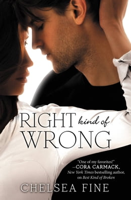 Book Right Kind of Wrong by Chelsea Fine