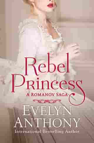 Rebel Princess by Evelyn Anthony
