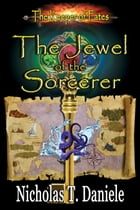 The Jewel of the Sorcerer by Nicholas T. Daniele