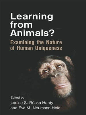 Learning from Animals? Examining the Nature of Human Uniqueness