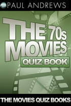 The 70s Movies Quiz Book by Paul Andrews