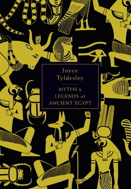 Book The Penguin Book of Myths and Legends of Ancient Egypt by Joyce Tyldesley
