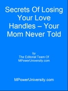 Secrets Of Losing Your Love Handles – Your Mom Never Told You by Editorial Team Of MPowerUniversity.com