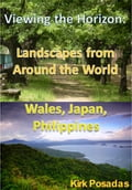 Viewing the Horizon: Landscapes from Around the World (Wales, Japan, Philippines) 300a22de-589e-4e1b-91b8-0d84e5e831cc