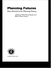 Planning Futures: New Directions for Planning Theory