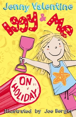 Book Iggy and Me on Holiday (Iggy and Me, Book 3) by Jenny Valentine