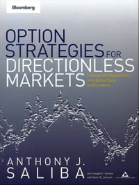 Option Strategies for Directionless Markets: Trading with Butterflies, Iron Butterflies, and Condors