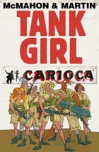 Tank Girl: Carioca #4 by Alan C. Martin