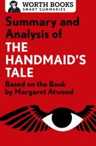 Summary and Analysis of The Handmaid's Tale: Based on the Book by Margaret Atwood by Worth Books