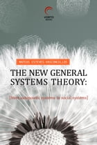 The New General Systems Theory: from autopoietic systems to social systems by mateus esteves-vasconcellos