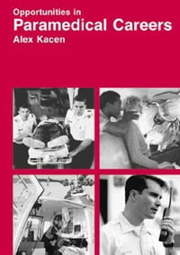 Opportunities in Paramedical Careers, Revised Edition