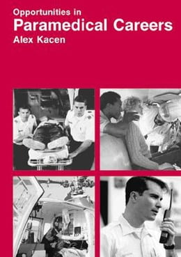 Book Opportunities in Paramedical Careers, Revised Edition by Kacen, Alex