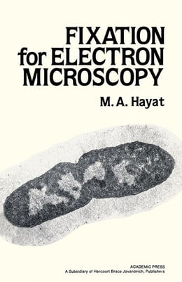 Book Fixation for Electron Microscopy by Hayat, M.A. (Eric)
