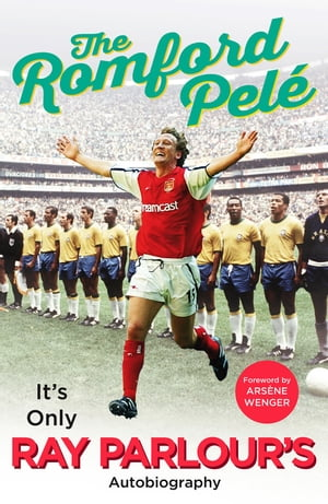 The Romford Pel� It?s only Ray Parlour?s autobiography