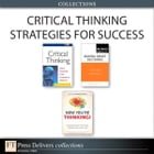 Critical Thinking Strategies for Success (Collection) by Judy Chartrand