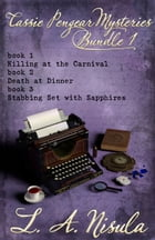 Cassie Pengear Mysteries books 1,2,3- Killing at the Carnival, Death at Dinner, Stabbing Set with Sapphires by L. A. Nisula