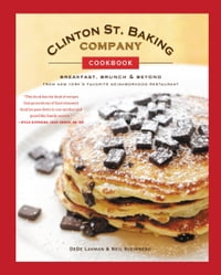 Clinton St. Baking Company Cookbook: Breakfast, Brunch & Beyond from New York's Favorite…