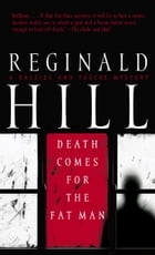 Death Comes for the Fat Man: A Dalziel and Pascoe Mystery by Reginald Hill