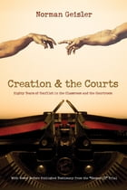 "Creation and the Courts (With Never Before Published Testimony from the ""Scopes II"" Trial): Eighty…"