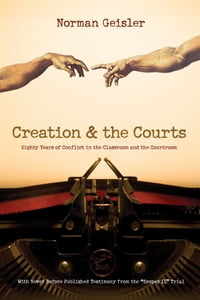"""Creation and the Courts (With Never Before Published Testimony from the """"Scopes II"""" Trial): Eighty…"""