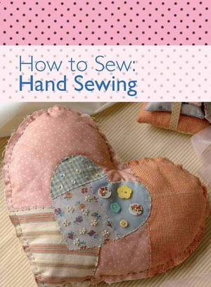 How to Sew - Hand Sewing