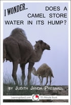 "I Wonder… Does A Camel Store Water In Its Hump"" by Judith Janda Presnall"