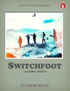 Switchfoot-Fading West Guitar Songbook by Chordietab