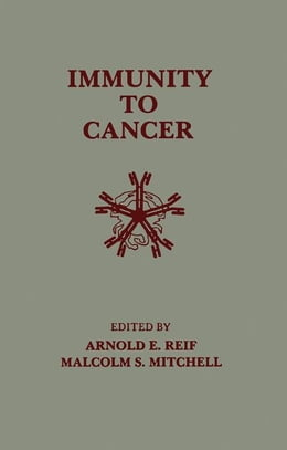 Book Immunity to Cancer by Reif, Arnold