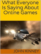 What Everyone Is Saying About Online Games by John Kinney