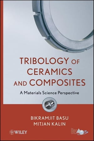 Tribology of Ceramics and Composites Materials Science Perspective