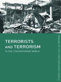 Terrorists and Terrorism: In the Contemporary World