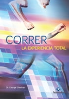 Correr, la experiencia total by George Sheehan