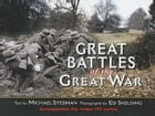 Great Battles of the Great War by Ed  Skelding