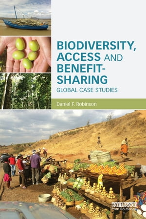 Biodiversity,  Access and Benefit-Sharing Global Case Studies