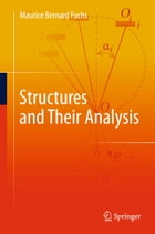 Structures and Their Analysis by Maurice Bernard Fuchs