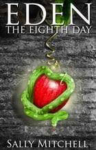 Eden: The Eighth Day by Sally Mitchell