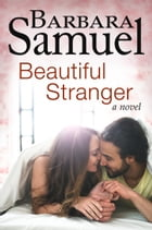 Beautiful Stranger: A Novel by Barbara Samuel