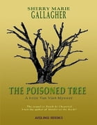 The Poisoned Tree by Sherry Marie Gallagher