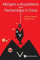 Mergers & Acquisitions and Partnerships in China by Olivier Coispeau