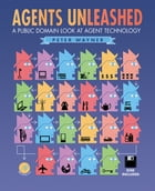 Agents Unleashed: A Public Domain Look at Agent Technology