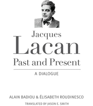 Jacques Lacan,  Past and Present A Dialogue