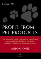 How to Profit from Pet Products by Alison Jones