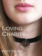 Loving Charity by Kate Silver